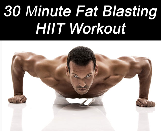 30 Minute Fat Blasting HIIT Workout